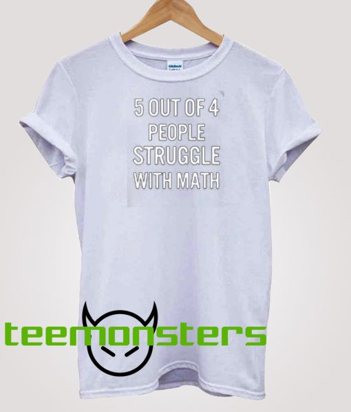 5 Out Of 4 T-shirt
