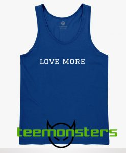 Love More Tanktop