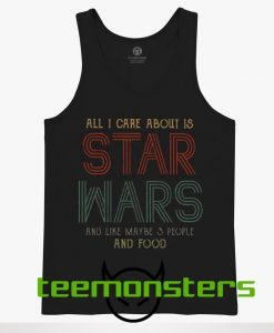All I Care About Is Star Wars Tank Top