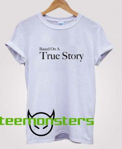 Based On A True Story Camille Rowe T-Shirt