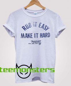 Rub It Easy Make It Hard Camille Rowe T-Shirt
