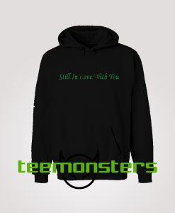 Still In Love With You Hoodie