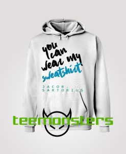 You Can Wear My Sweatshirt Hoodie