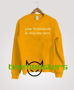 Your Brokenness Sweatshirt