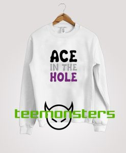 Ace In The Hole Sweatshirt