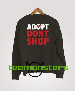 Adopt Don't Shop Sweatshirt