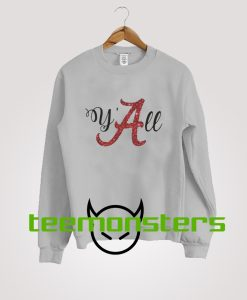 Y All Alabama Sweatshirt