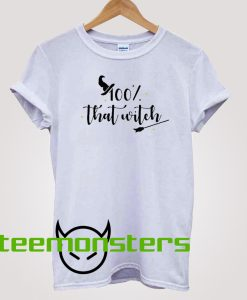 !00% That Witch T-shirt