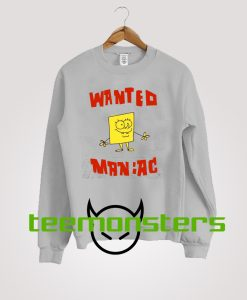 Spongebob Wanted Maniac Sweatshirt