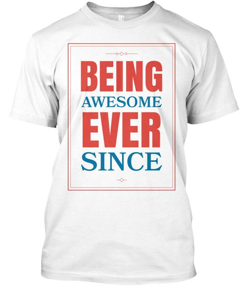 Being Awesome T-shirt RE23