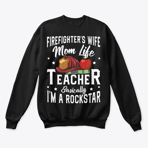 Firefighter Wife Mom Life Teacher Valentine Sweatshirt IGS