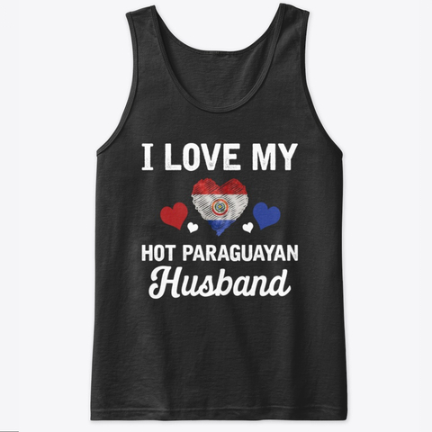 I Love my hot Paraguayan Husband Valentines Tank Top IGS