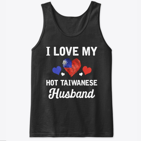 I Love my hot Taiwanese Husband Valentines Tank Top IGS