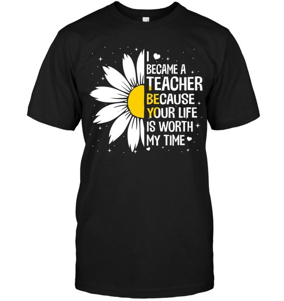 The Reason Why I Became A Teacher T Shirt RE23