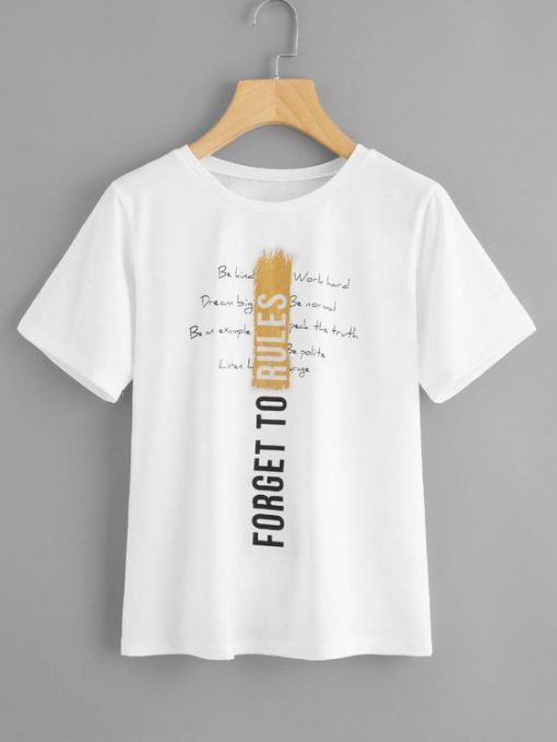 Forget To Rules T-Shirt ZX03