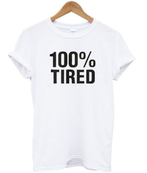 100 % Tired T-shirt ADR