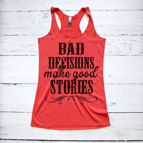BAD DECISIONS TANK TOP ZX06